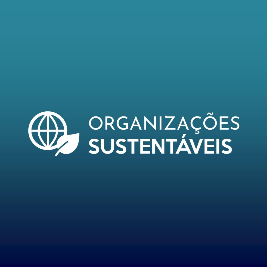 Organizações Sustentáveis