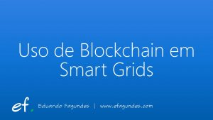 Uso de Blockchain em Smart Grids
