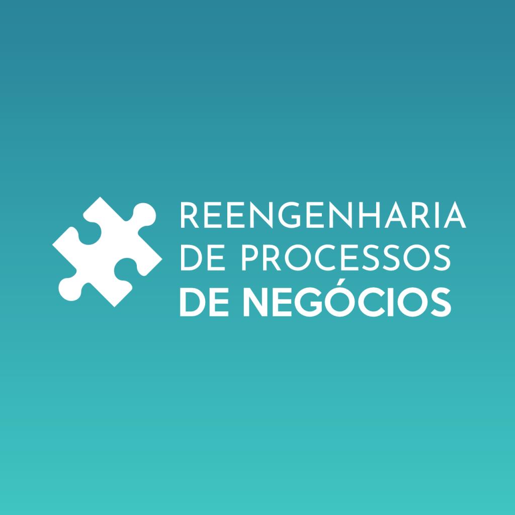 Reengenharia de processos de negócios