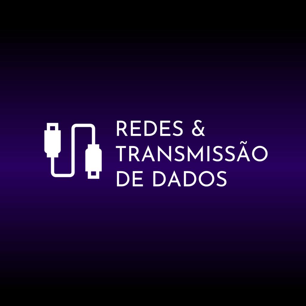 Redes e Transmissão de Dados